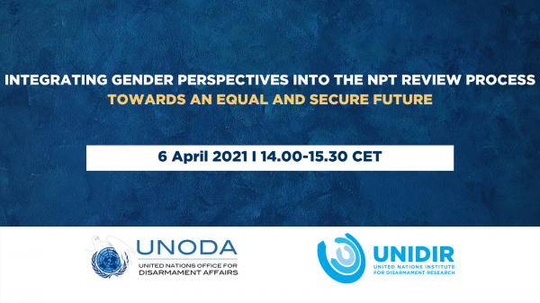Integrating Gender Perspectives Into The NPT Review Process – Towards An Equal And Secure Future